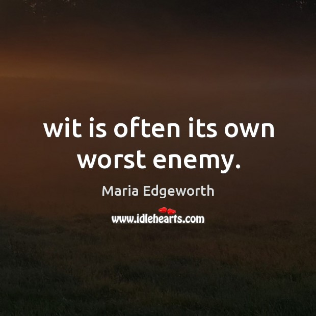 Wit is often its own worst enemy. Image