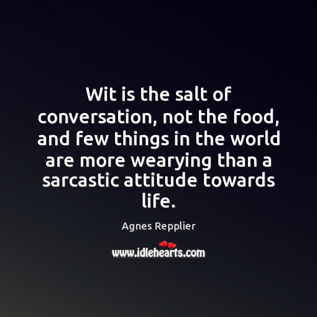 Image, Wit is the salt of conversation, not the food, and few things