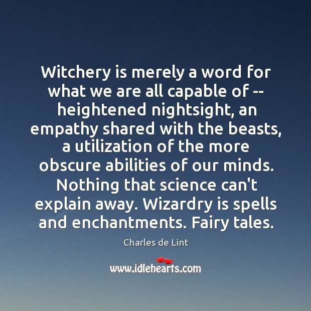 Image, Witchery is merely a word for what we are all capable of
