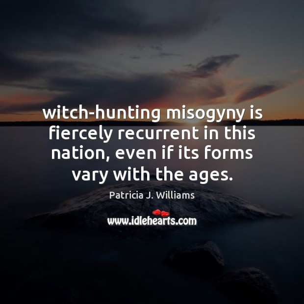 Image, Witch-hunting misogyny is fiercely recurrent in this nation, even if its forms