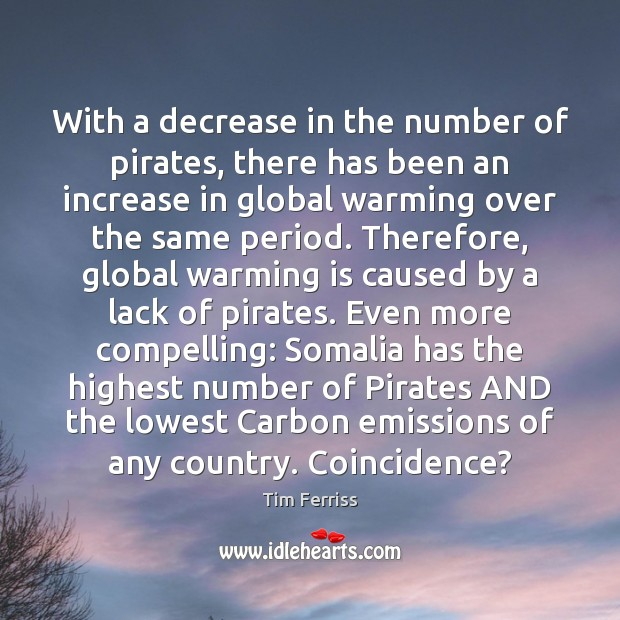 With a decrease in the number of pirates, there has been an Tim Ferriss Picture Quote