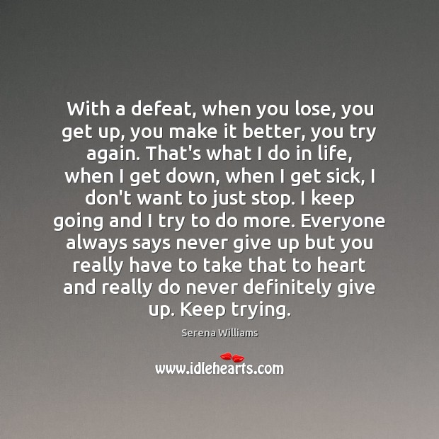 With a defeat, when you lose, you get up, you make it Try Again Quotes Image