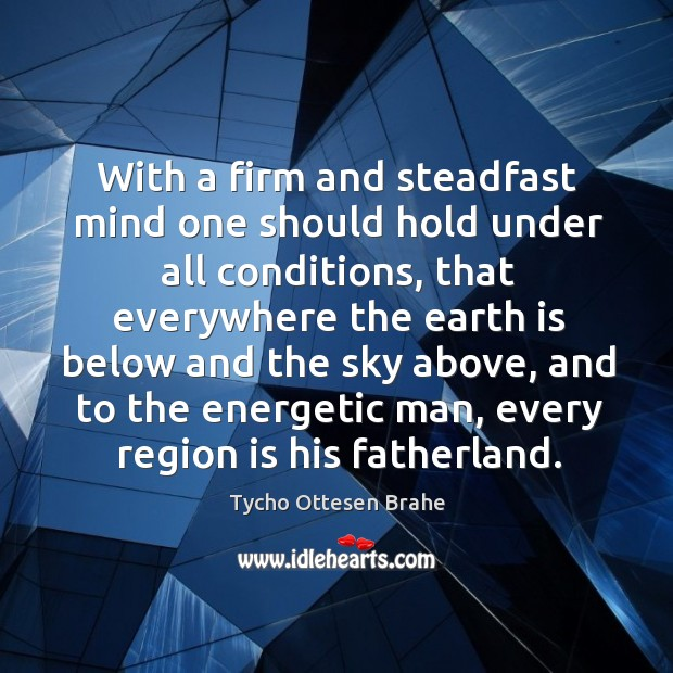 Image, With a firm and steadfast mind one should hold under all conditions