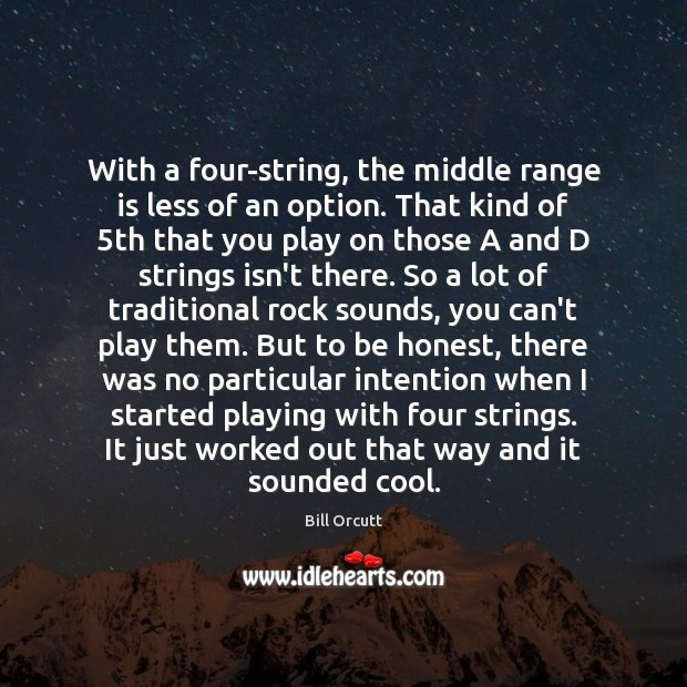 Image, With a four-string, the middle range is less of an option. That