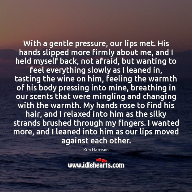With a gentle pressure, our lips met. His hands slipped more firmly Image