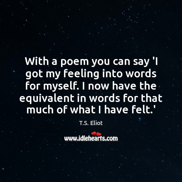 Image, With a poem you can say 'I got my feeling into words