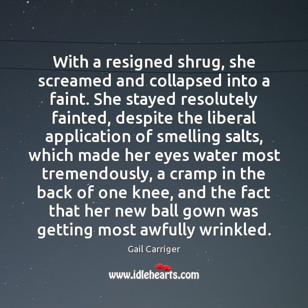With a resigned shrug, she screamed and collapsed into a faint. She Image