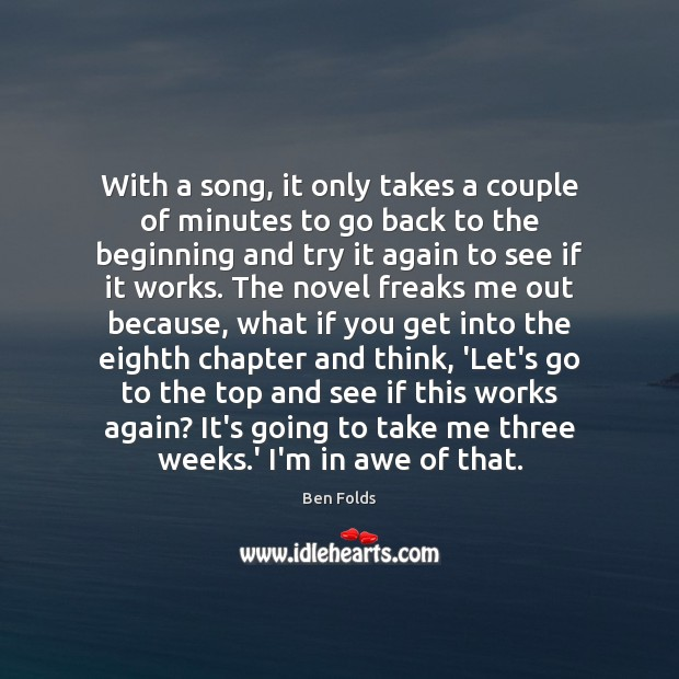 With a song, it only takes a couple of minutes to go Ben Folds Picture Quote