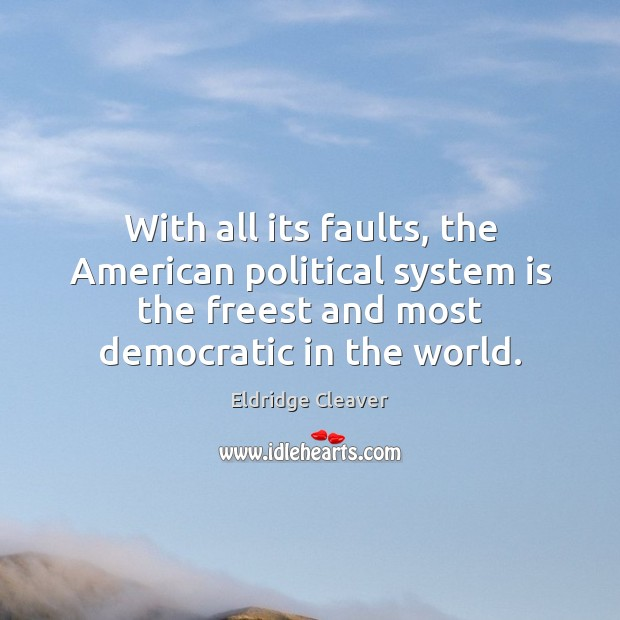 Image, With all its faults, the American political system is the freest and