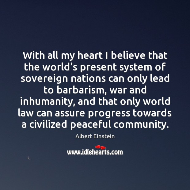 With all my heart I believe that the world's present system of Image