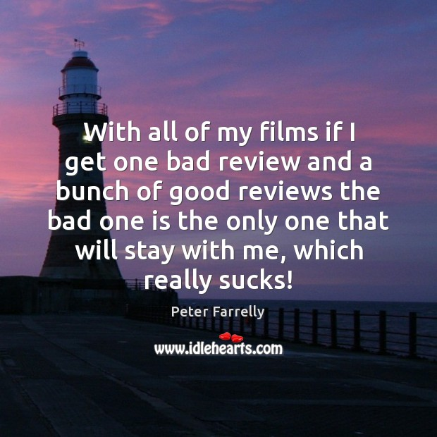 With all of my films if I get one bad review and Image