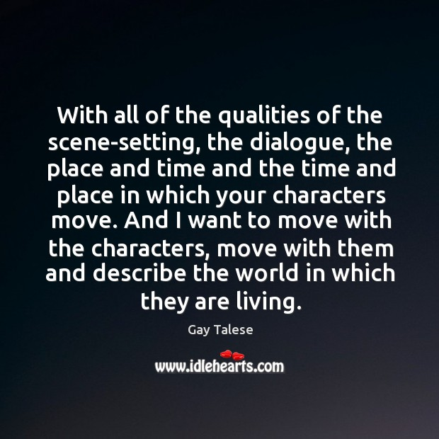 With all of the qualities of the scene-setting, the dialogue, the place and time and Gay Talese Picture Quote