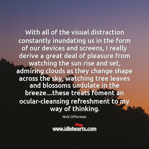 Image, With all of the visual distraction constantly inundating us in the form