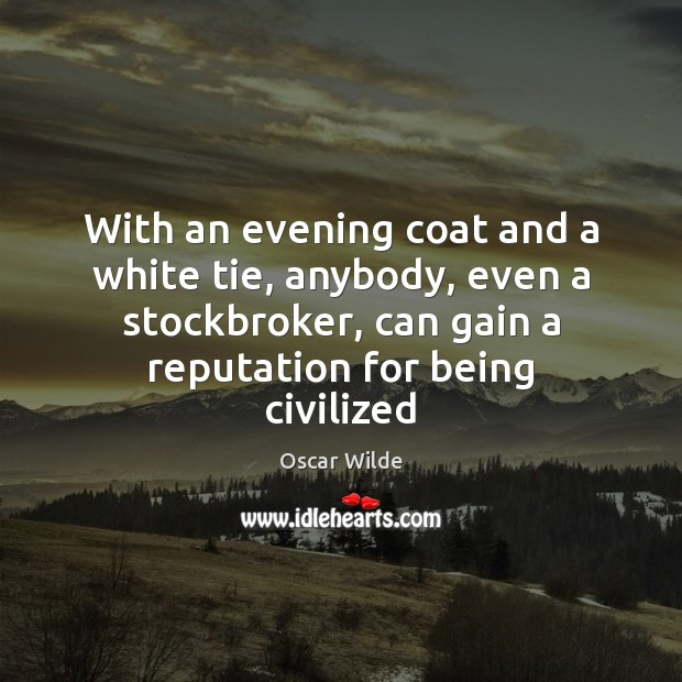 Image, With an evening coat and a white tie, anybody, even a stockbroker,