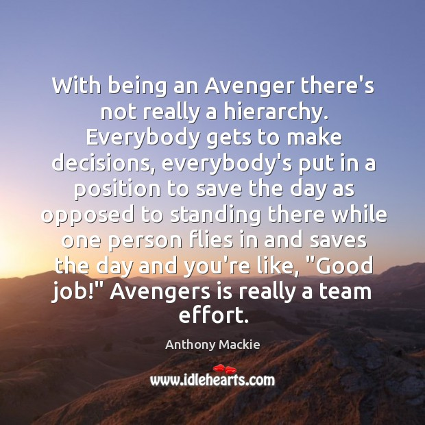 With being an Avenger there's not really a hierarchy. Everybody gets to Image