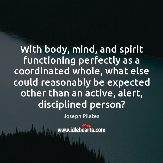 With body, mind, and spirit functioning perfectly as a coordinated whole, what Image
