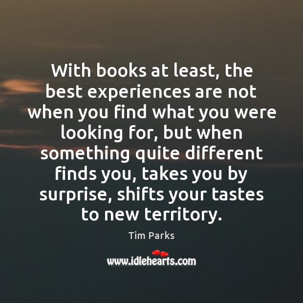 Image, With books at least, the best experiences are not when you find