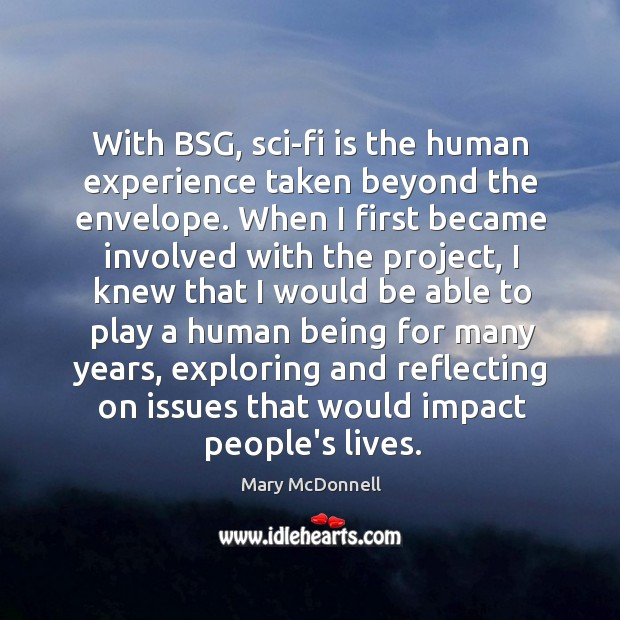 With BSG, sci-fi is the human experience taken beyond the envelope. When Image