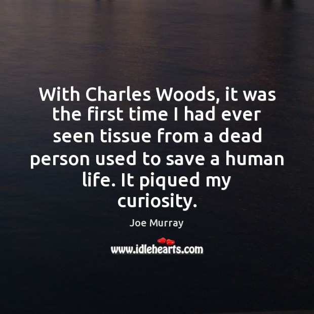 With Charles Woods, it was the first time I had ever seen Image