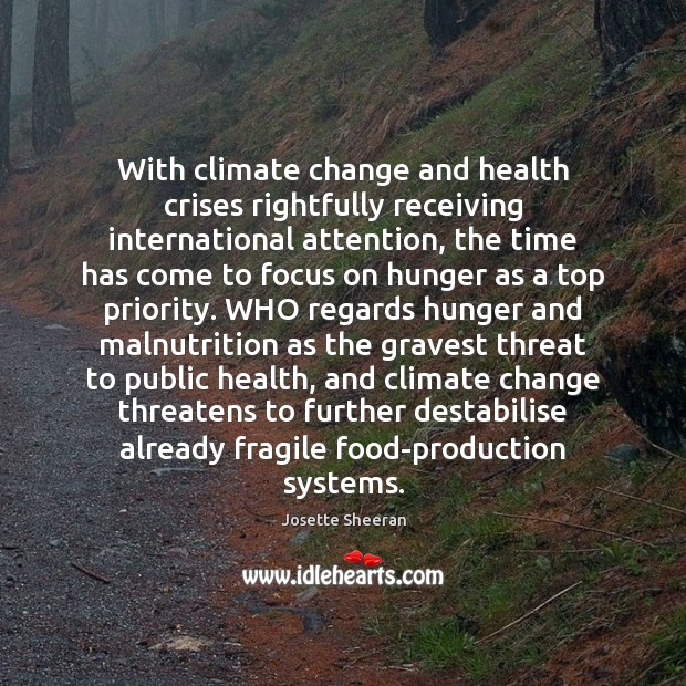 With climate change and health crises rightfully receiving international attention, the time Climate Change Quotes Image
