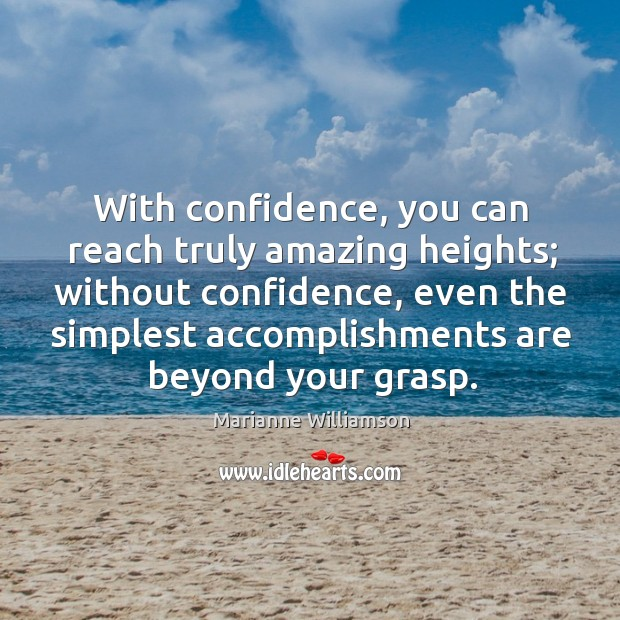 With confidence, you can reach truly amazing heights; without confidence Image