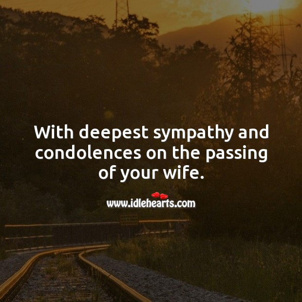 Image, With deepest sympathy and condolences on the passing of your wife.
