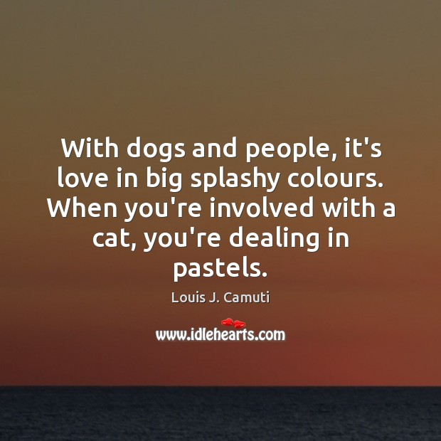 With dogs and people, it's love in big splashy colours. When you're Image