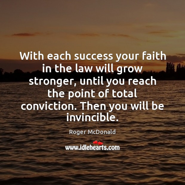 With each success your faith in the law will grow stronger, until Image