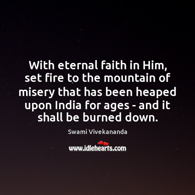 With eternal faith in Him, set fire to the mountain of misery Image