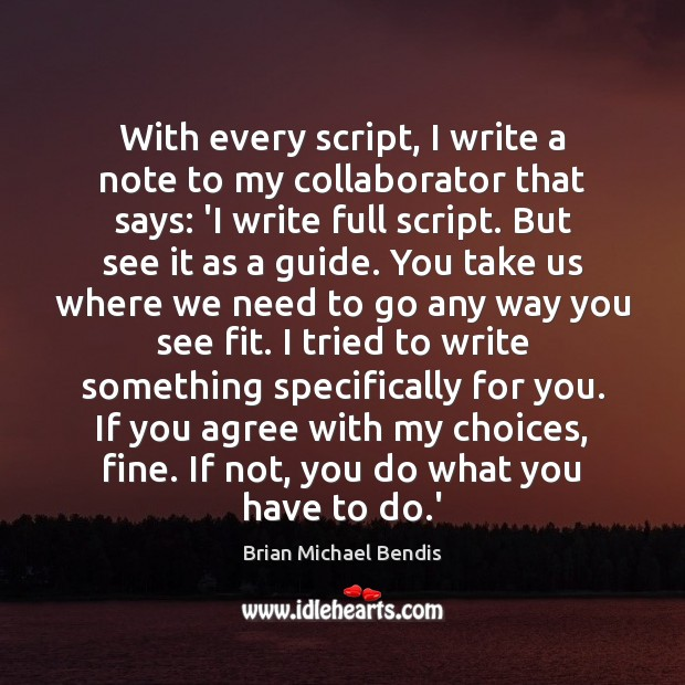 With every script, I write a note to my collaborator that says: Image