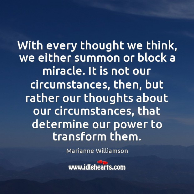 With every thought we think, we either summon or block a miracle. Image