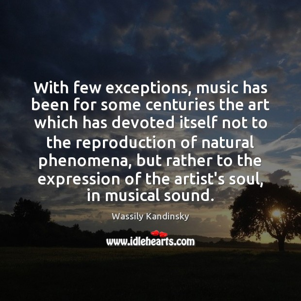Image, With few exceptions, music has been for some centuries the art which