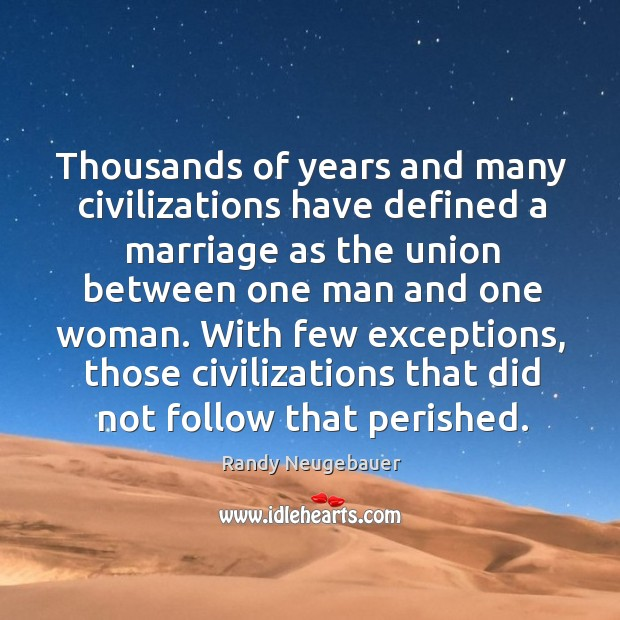 With few exceptions, those civilizations that did not follow that perished. Image