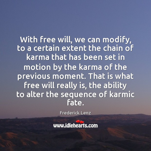 With free will, we can modify, to a certain extent the chain Image