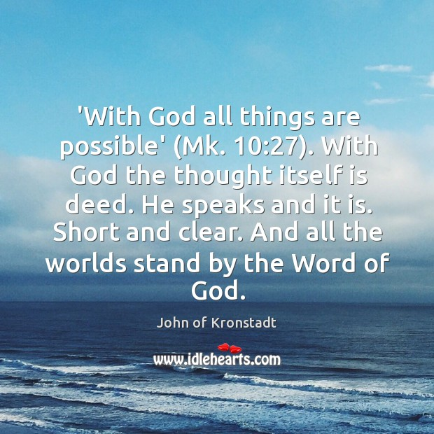 'With God all things are possible' (Mk. 10:27). With God the thought itself John of Kronstadt Picture Quote