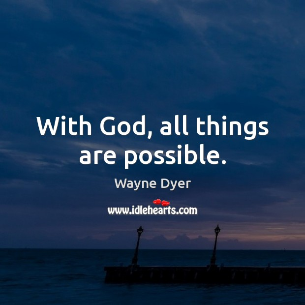 With God, all things are possible. Image