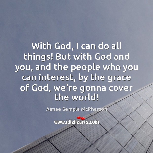 Image, With God, I can do all things! But with God and you,