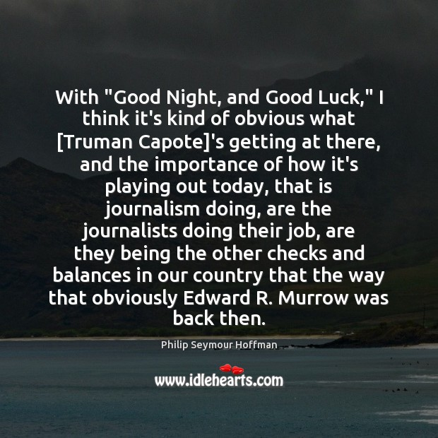 reflection on goodnight and good luck Good night, and good luck here are a few useful terms that that you may find helpful: huac – house of un american activities committee mccarthy witch trials/mccarthy period – refers to the manner and time in which.