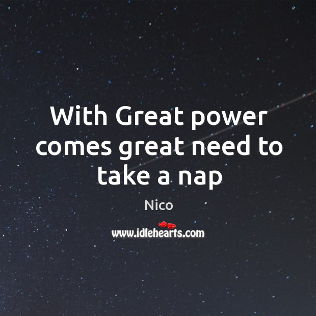 Image, With Great power comes great need to take a nap
