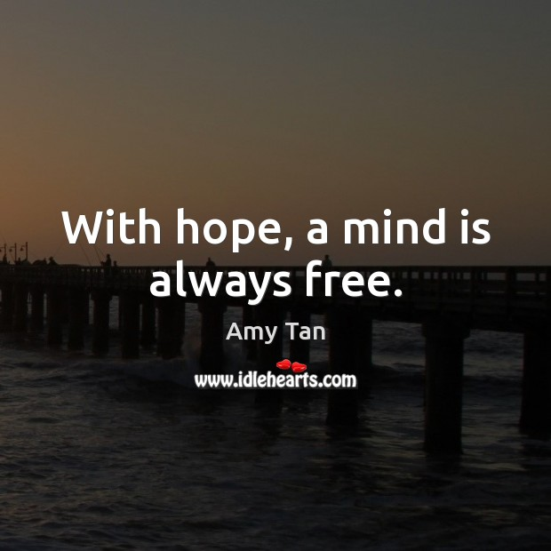 Image, With hope, a mind is always free.