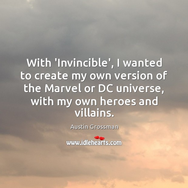 Image, With 'Invincible', I wanted to create my own version of the Marvel