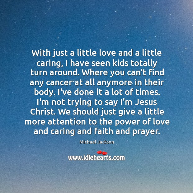 With just a little love and a little caring, I have seen Image
