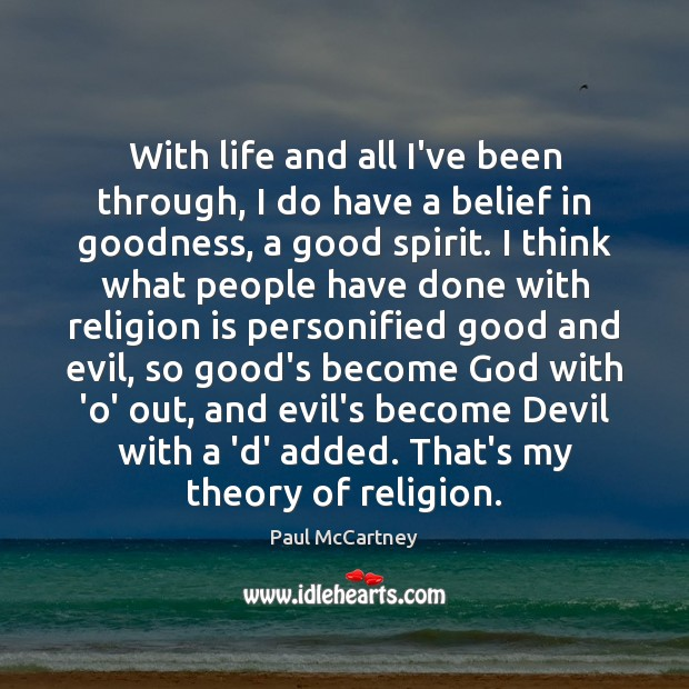 With life and all I've been through, I do have a belief Religion Quotes Image