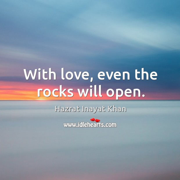 Image, With love, even the rocks will open.