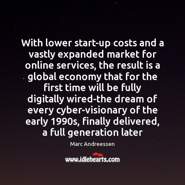 With lower start-up costs and a vastly expanded market for online services, Image