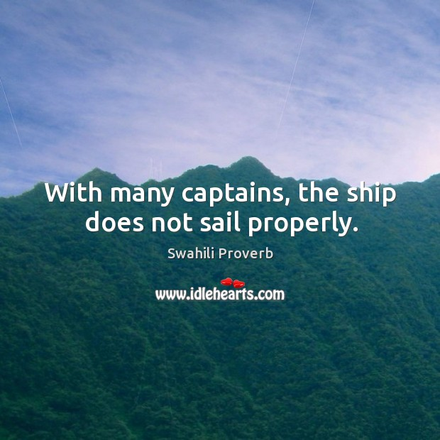 Image, With many captains, the ship does not sail properly.