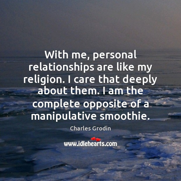 Image, With me, personal relationships are like my religion. I care that deeply
