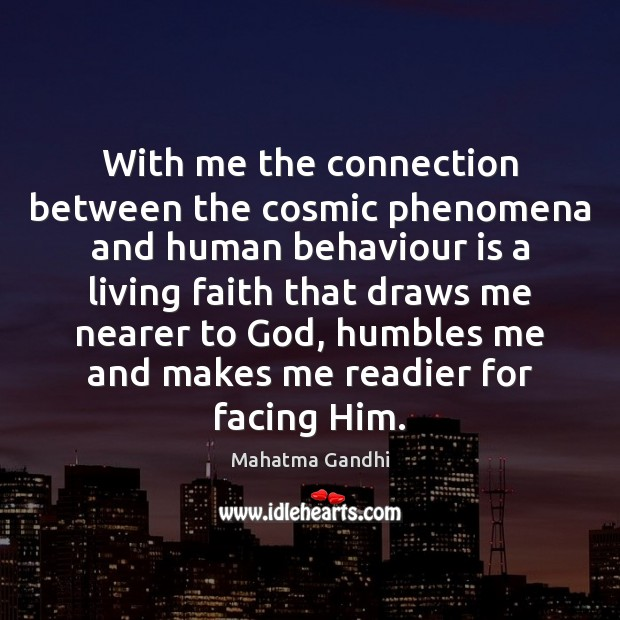 With me the connection between the cosmic phenomena and human behaviour is Image