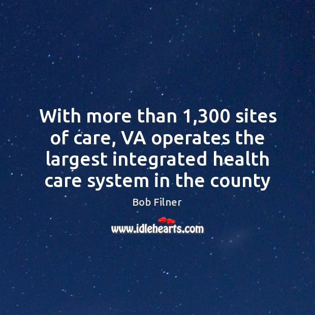 With more than 1,300 sites of care, VA operates the largest integrated health Image