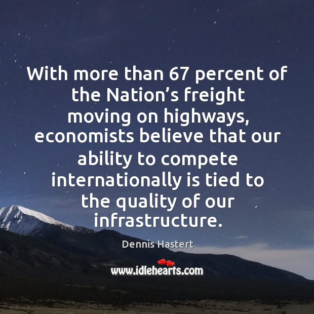 With more than 67 percent of the nation's freight moving on highways Image